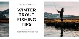 winter trout fishing tips