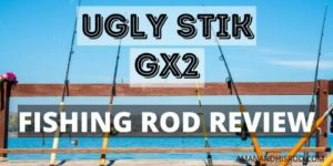 ugly stik gx2 review cover photo
