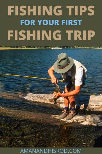 fishing tips for your first fishing trip