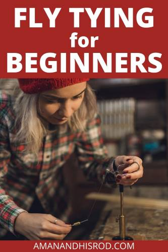 a guide to beginner fly tying