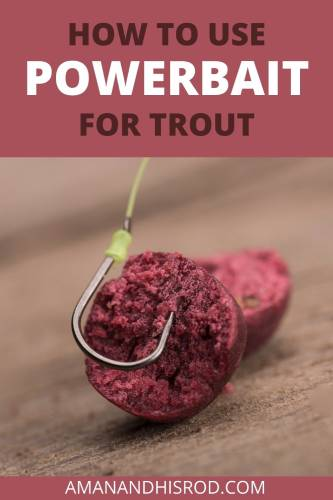 how to use powerbait for trout